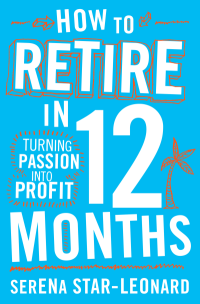 How to Retire in 12 Months Book Cover