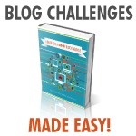 Blog Challenges Made Easy