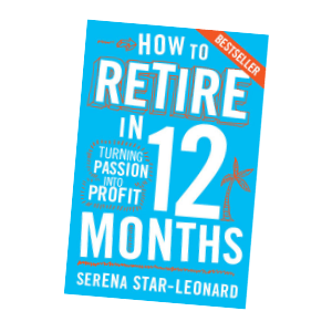 how to retire in 12 months - Serena Star Leonard